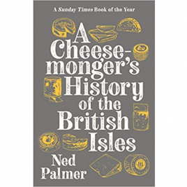 A Cheese-Monger's History of the British Isles