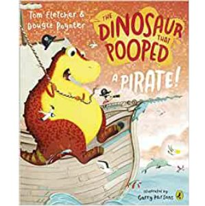 Cover Image for the Dinosaur that Pooped a Pirate by Tom Fletcher