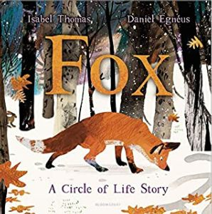 Cover image for Fox: A Circle of Life Story by Isabel Thomas and illustrated by Daniel Egneus