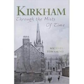 Kirkham Through the Mists of Time