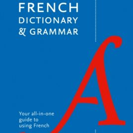 Collins French Dictionary and Grammar : 120,000 Translations Plus Grammar Tips