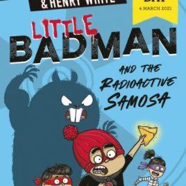 Little Badman and the Radioactive Samosa : World Book Day 2021