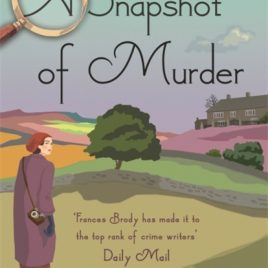 A Snapshot of Murder : The tenth Kate Shackleton Murder Mystery