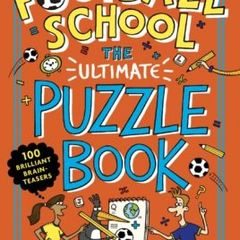 Football School: The Ultimate Puzzle Book : 100 brilliant brain-teasers
