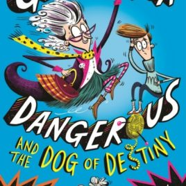 Grandma Dangerous and the Dog of Destiny : Book 1
