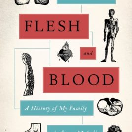 Flesh and Blood : A History of My Family in Seven Maladies
