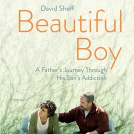 Beautiful Boy : A Father's Journey Through His Son's  Addiction