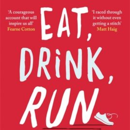 Eat, Drink, Run. : How I Got Fit Without Going Too Mad