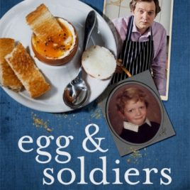 Egg and Soldiers : A Childhood Memoir (with postcards from the present) by Damien Trench