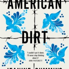 American Dirt : 'Spectacular… a life-affirming triumph' Independent