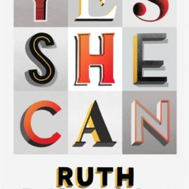 Yes She Can : Why Women Own The Future