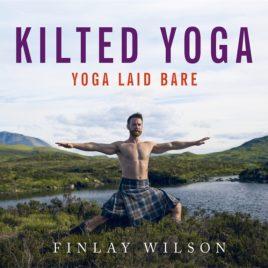Kilted Yoga : Yoga Laid Bare