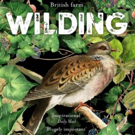 Wilding : The Return of Nature to a British Farm