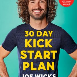 30 Day Kick Start Plan : 100 Delicious Recipes with Energy Boosting Workouts