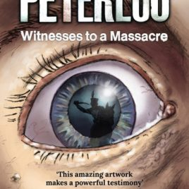 Peterloo : Witnesses to a Massacre