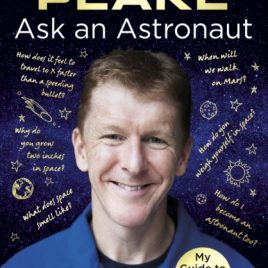 Ask an Astronaut : My Guide to Life in Space (Official Tim Peake Book)