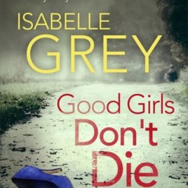 Good Girls Don't Die : a gripping serial killer thriller with jaw-dropping twists