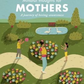 Mindful Thoughts for Mothers : A journey of loving-awareness