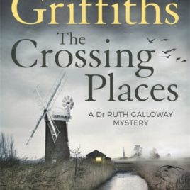 The Crossing Places : The Dr Ruth Galloway Mysteries 1