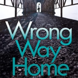 Wrong Way Home : the compelling, suspense-packed crime thriller you won't be able to put down