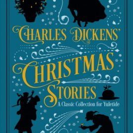 Charles Dickens' Christmas Stories : A Classic Collection for Yuletide