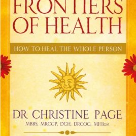 Frontiers Of Health : How to Heal the Whole Person