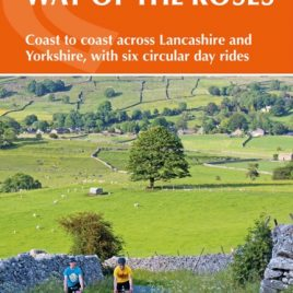 Cycling the Way of the Roses : Coast to coast across Lancashire and Yorkshire, with six circular day rides