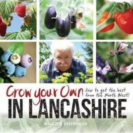 Grow Your Own in Lancashire : How to Get the Best from the North West!