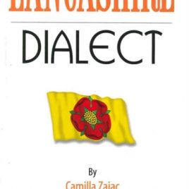 Lancashire Dialect : A Selection of Words and Anecdotes from Around Lancashire