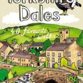 Yorkshire Dales : 40 Favourite Walks