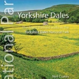 Yorkshire Dales : The finest themed walks in the Yorkshire Dales National Park