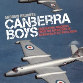 Canberra Boys: Fascinating Accounts from the Operators of an English Electric Classic