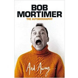 And Away by Bob Mortimer