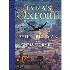 Lyra's Oxford: Illustrated Edition by Philip Pullman