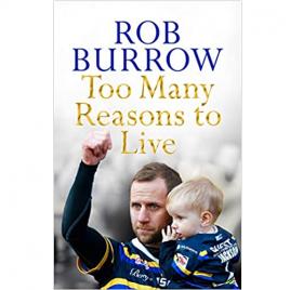 Too Many Reasons to Live – Rob Burrow
