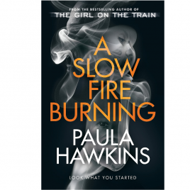 Cover Image for A Slow Fire Burning by Paula HAwkins