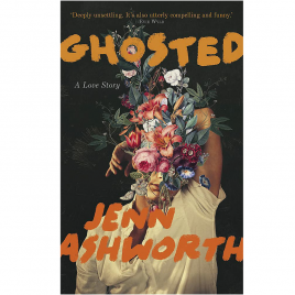 Cover Image for Ghosted by Jenn Ashworth