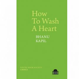 Cover Image for How to Wash a Heart Bhanu Kapil