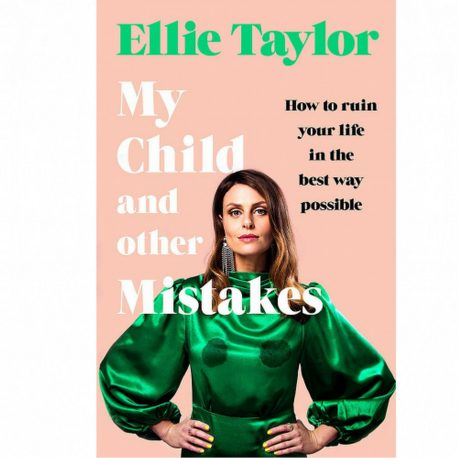 Cover Image for My Child and Other Mistakes by Ellie Taylor