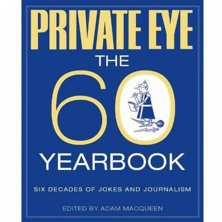 Cover Image for Private Eye the 60 Yearbook