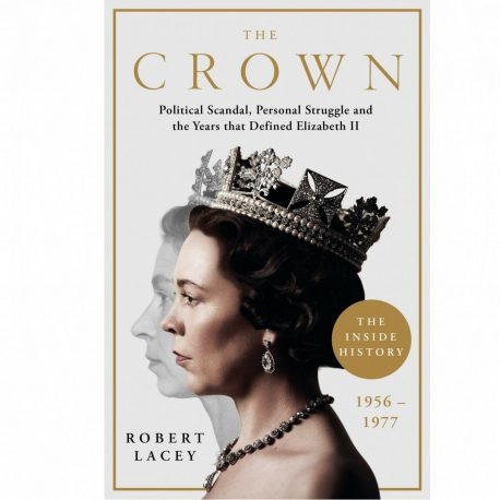Cover Image for The Crown The Official History of the Hit Netflix TV Series